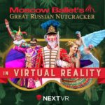 NextVR partners with Moscow Ballet to offer Great Russian Nutcracker performances in Virtual Reality
