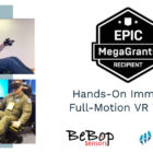 BeBop Sensors and Talon Simulations receive Epic Games MegaGrant to develop immersive full motion VR training solution